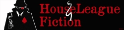 HouseLeague Fiction web bannereagueFiction banner