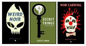 Weird Noir, Secret Things, Noir Carnival